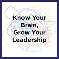 Know Your Brain, Grow Your Leadership